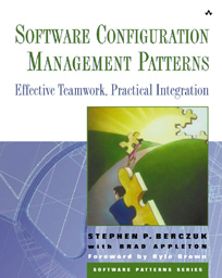 Book Cover for  Software Configuration Management Patterns,  By Steve Berczuk and Brad Appleton.  Forward by Kyle Brown